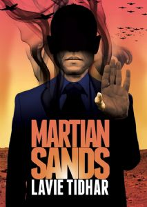 martian-sands-hc-by-lavie-tidhar-1726-p-5Bekm-5D213x300-5Bekm-5D